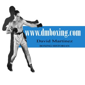 dmboxing 300x300 FROM THE DESK OF: David Martinez / Boxing Historian